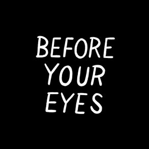 Before Your Eyes - Feature Image